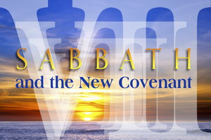 Sabbath and the New Covenant